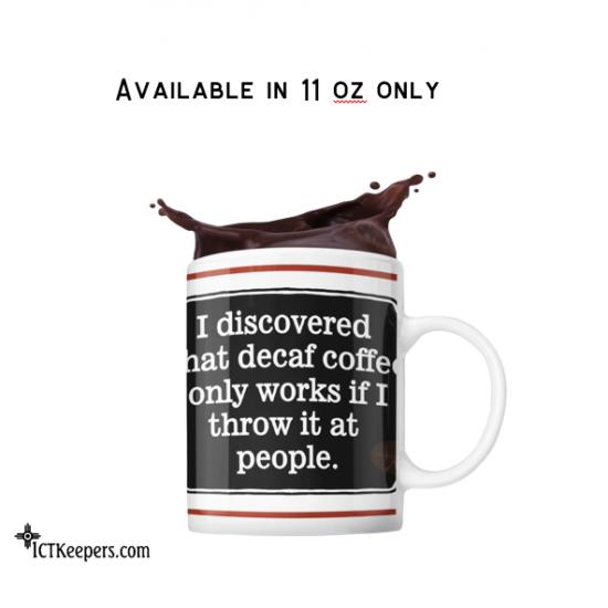 Ceramic Funny Coffee Mug Decaf