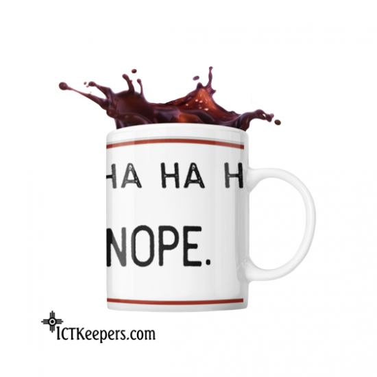 Ceramic Funny Coffee Mug Ha Ha NOPE
